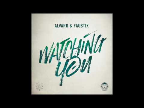 Alvaro & Faustix - Watching You (Official Audio Video)