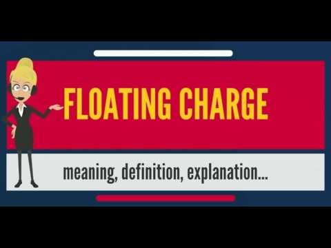 What is FLOATING CHARGE? What does FLOATING CHARGE mean? FLO
