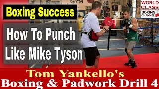 Boxing Success | How To Punch Like Mike Tyson | Tom Yankello's Boxing And Padwork Drill #4