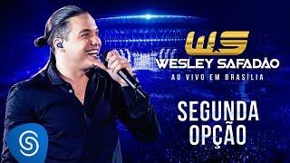 Baixar Wesley Safadão - Segunda opção [DVD Ao vivo em Brasília]