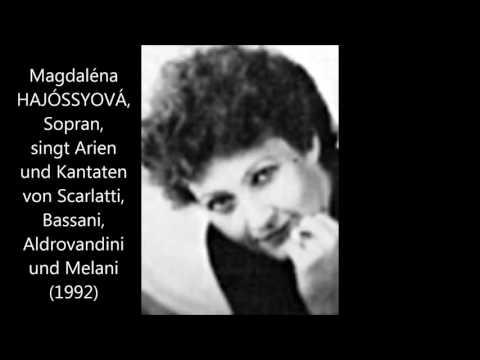 Magdaléna Hajóssyová singt Scarlatti, Melani u.a. (1992)