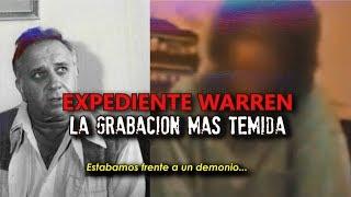La grabación más temida de los Warren | EXPEDIENTE WARREN