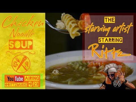 Rittz - Starving Artist- Episode 4 - Chicken Noodle Soup