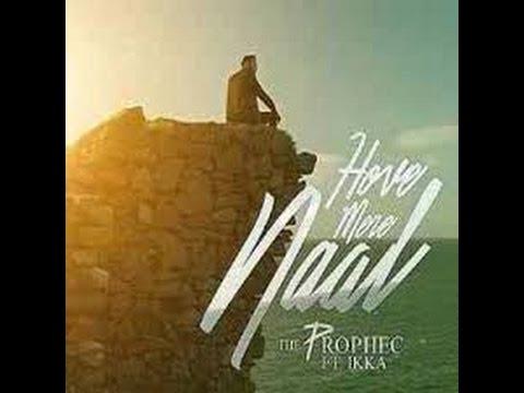 Hove Mere Naal | PropheC | Akhan| 2016 Offi