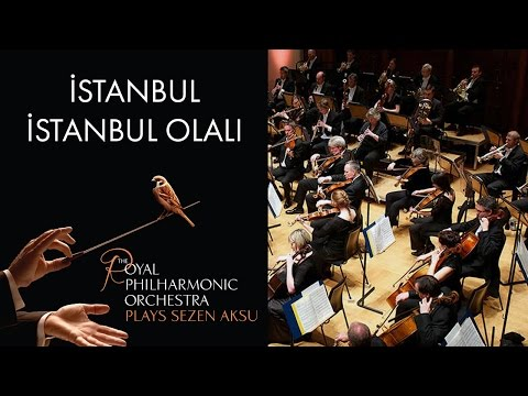 İstanbul İstanbul Olalı - Sezen Aksu (The Royal Philharmonic Orchestra)