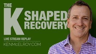 Discussing the K-Shaped Recovery - Ken McElroy LIVE!