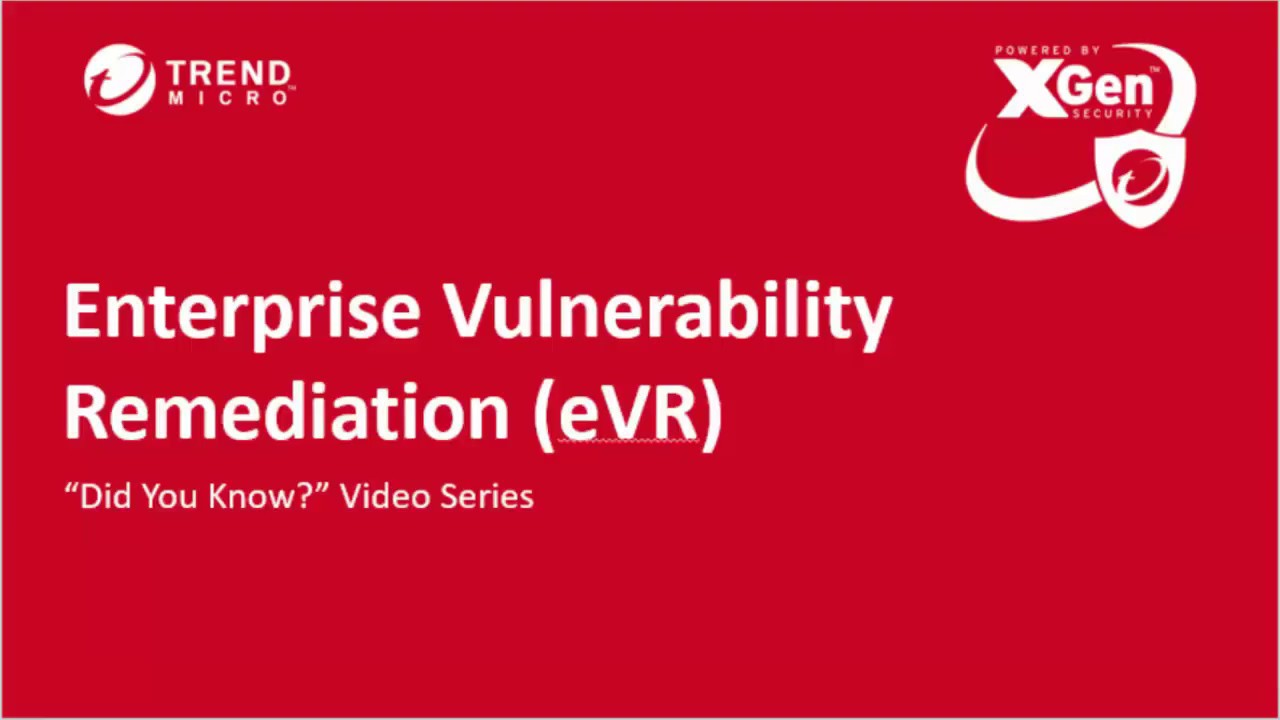 Enterprise Vulnerability Remediation (eVR)