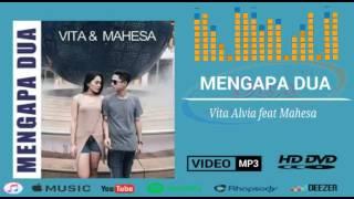 Gambar cover Vita alvia ft mahesa MENGAPA DUA