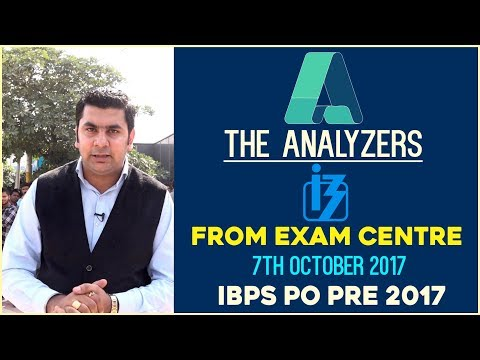 The Analyzers IBPS PO Prelims Exam 2017 | From the Exam Centers