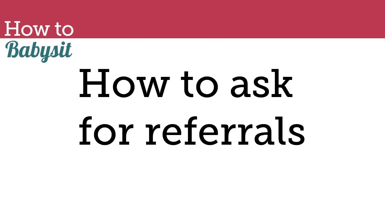 how to ask for referrals babysitting course babysitting classes how to ask for referrals babysitting course babysitting classes