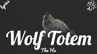 The Hu- Wolf Totem (Lyrics)