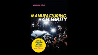 Trailer for Manufacturing Celebrity by Vanessa Díaz
