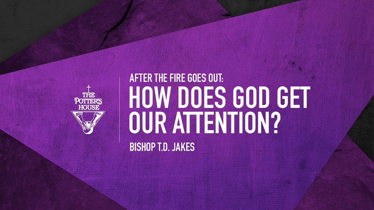 How Does God Get Our Attention? | Bishop T.D. Jakes