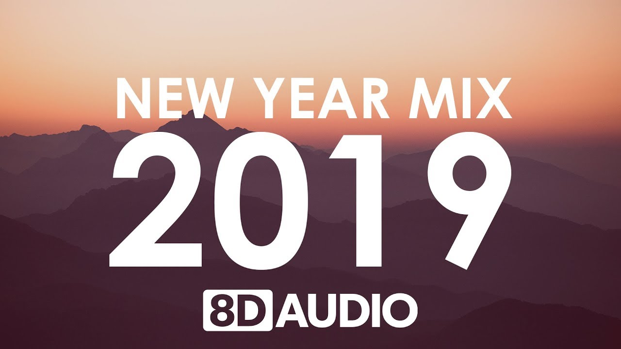 New Year Mix 2019 | Best of Pop Hits (8D AUDIO)
