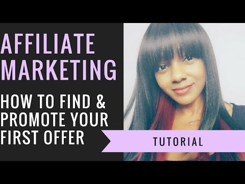 Affiliate Marketing for Beginners | How to Find & Promote Your First Offer