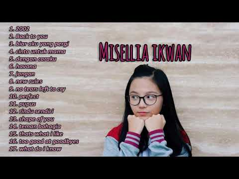 Hits Lagu Terbaru Cover by Misellia Ikwan Full Album (Audio)
