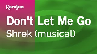 Don't Let Me Go - Shrek (musical) | Karaoke Version | KaraFun
