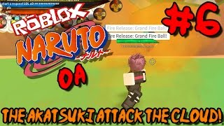 THE AKATSUKI ATTACK THE CLOUD! | Roblox: Naruto OA - Episode 6