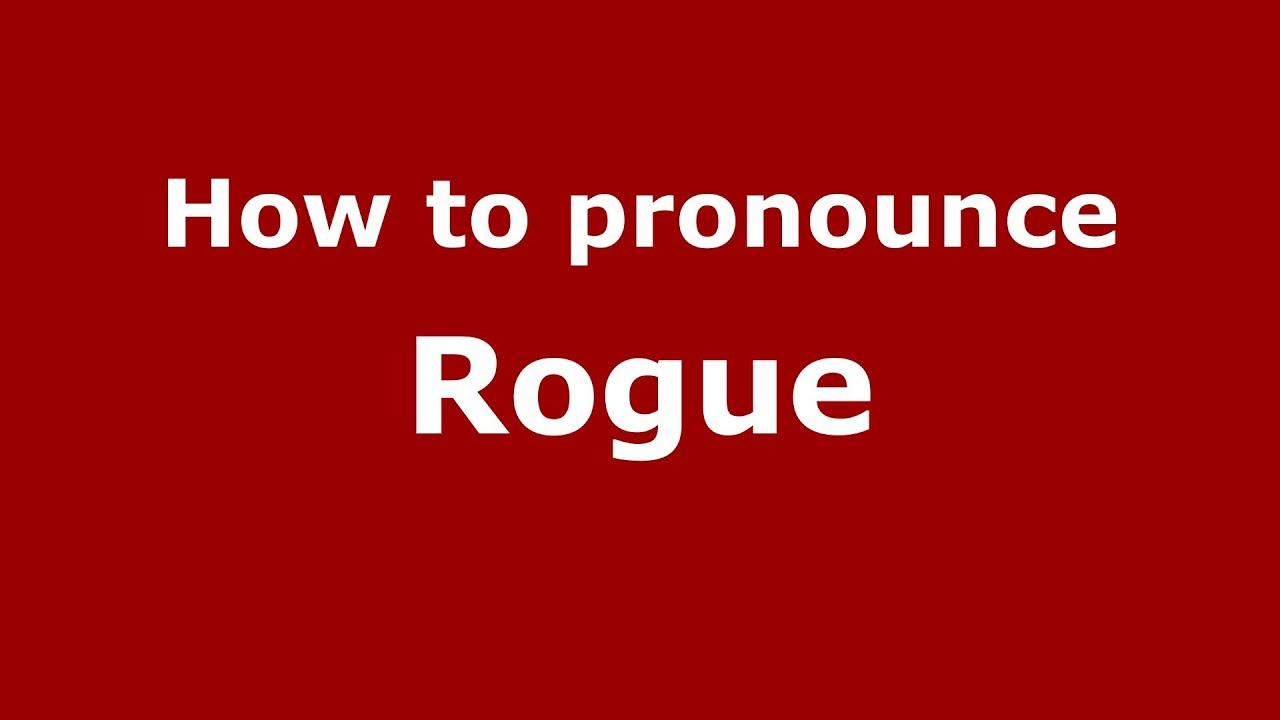 How to Pronounce Rogue - PronounceNames.com