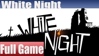 White Night Full Game Walkthrough Complete Walkthrough