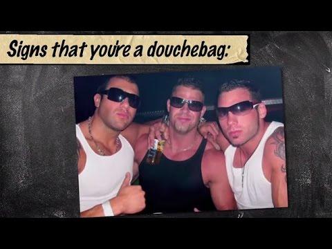 Signs you re a douchebag