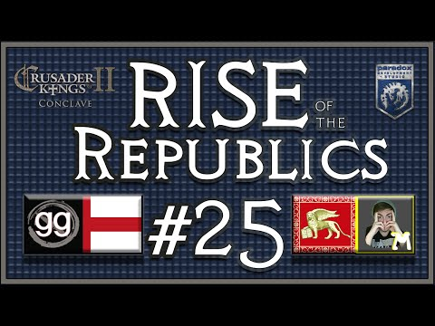 Crusader King 2 Colab | Rise of the Republics w/ Notagreatgamer | Episode 25