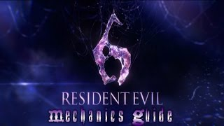 Resident Evil 6: Advanced Mechanics and Tactics Guide