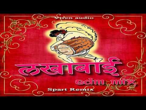 Lakhabai (EDM MIX) - DJ SPART REMIX