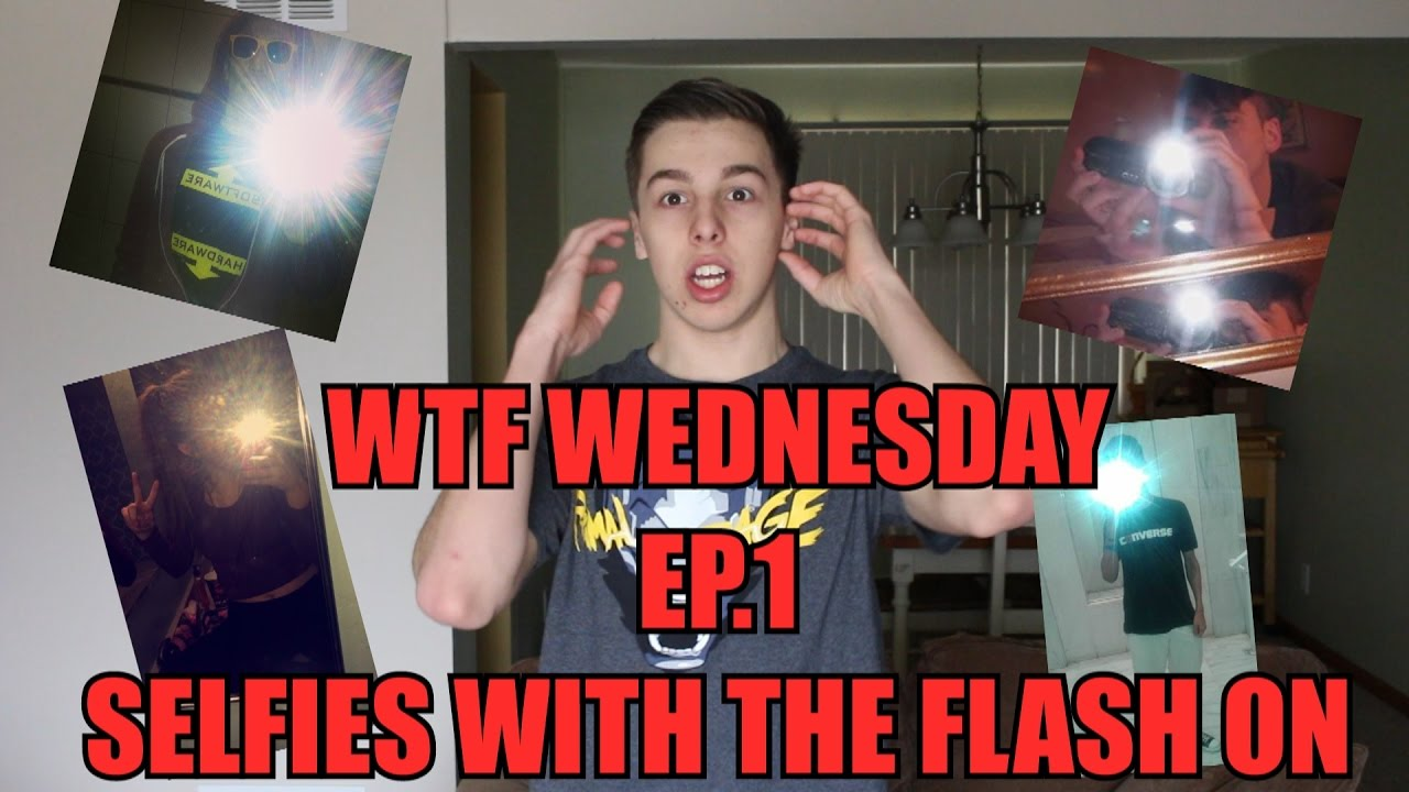 SELFIES IN THE MIRROR WITH THE FLASH ON (WTF Wednesday Ep 1)