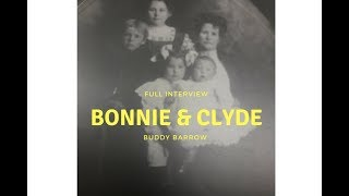 Bonnie and Clyde:  Buddy Barrow Interview in its entirety