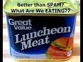Great Value 'SPAM' vs Classic SPAM - WHAT ARE WE EATING?  WHY? - The Wolfe Pit