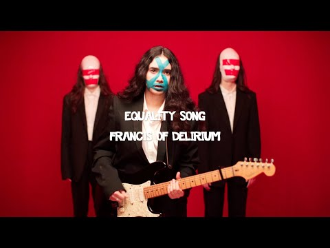 Francis of Delirium - Equality Song (music video)
