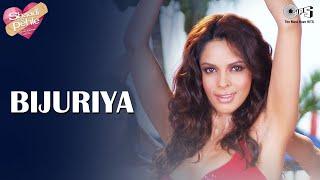Bijuriya Song feat Mallika Sherawat, Ayesha Takia - Shaadi Se Pehle