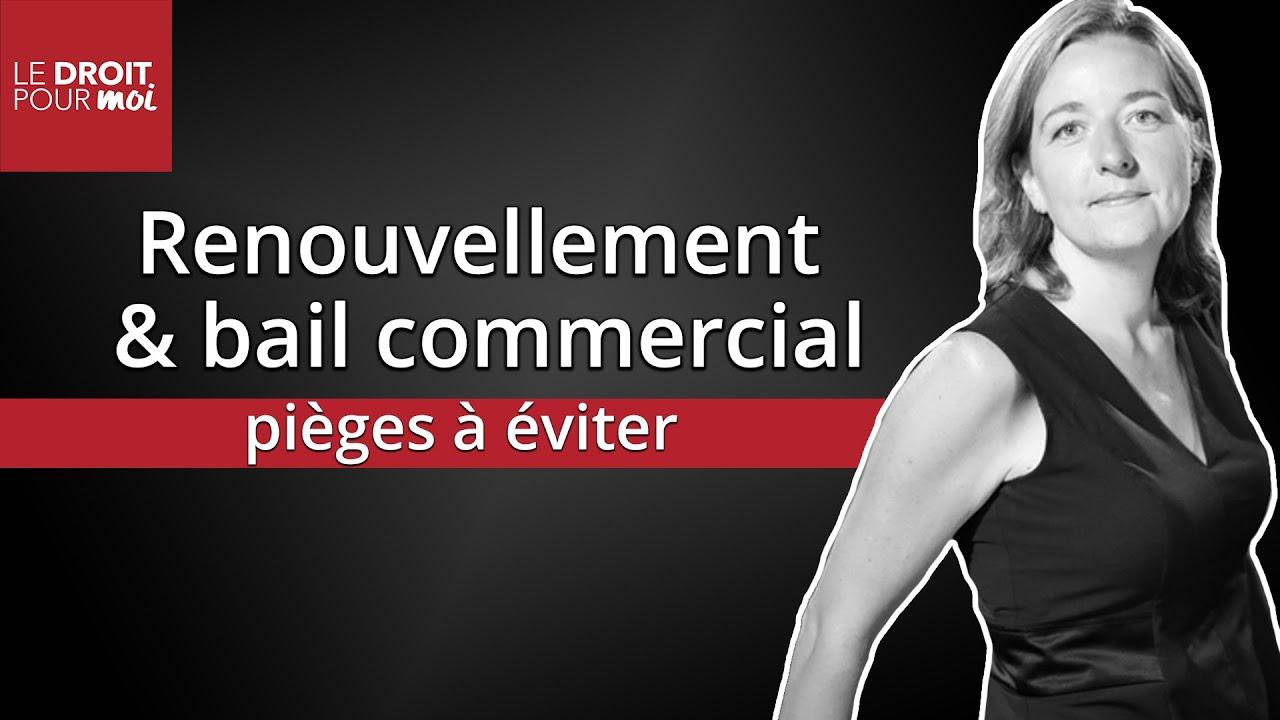 Renouvellement D Un Bail Commercial Les Pieges A Eviter Youtube