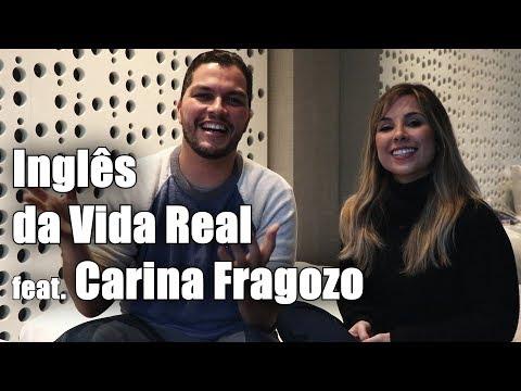 Inglês da Vida Real com Carina Fragozo