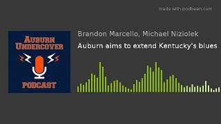 Auburn aims to extend Kentucky's blues