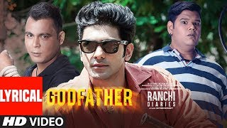 Godfather Video Song With Lyrics I Mika Singh I Ranchi Diaries