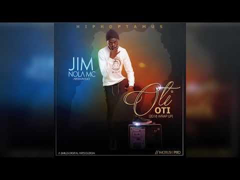 2018 wRap up (Oti Oti) Jim Nola Mc Abedunego
