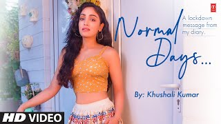 Normal Days   Khushali Kumar   Jigar Panchal, Chirag Panchal   T-Series