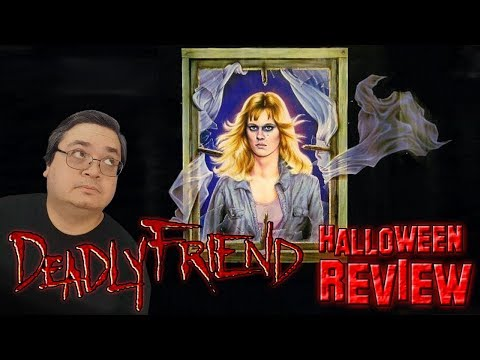 Deadly Friend - Halloween Movie Review