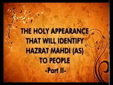 THE HOLY APPEARANCE THAT WILL IDENTIFY HAZRAT MAHDI (AS) TO PEOPLE-2