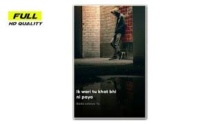 Ek Teri Khair Mangdi Bilal Saeed Song Status Panjabi Sad Song Status Breakup Song Status#new_status