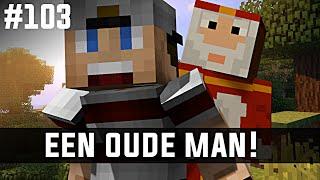 Minecraft survival #103 - EEN OUDE MAN!