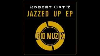 Robert Ortiz - Dance At Your Own Risk (Original Mix)