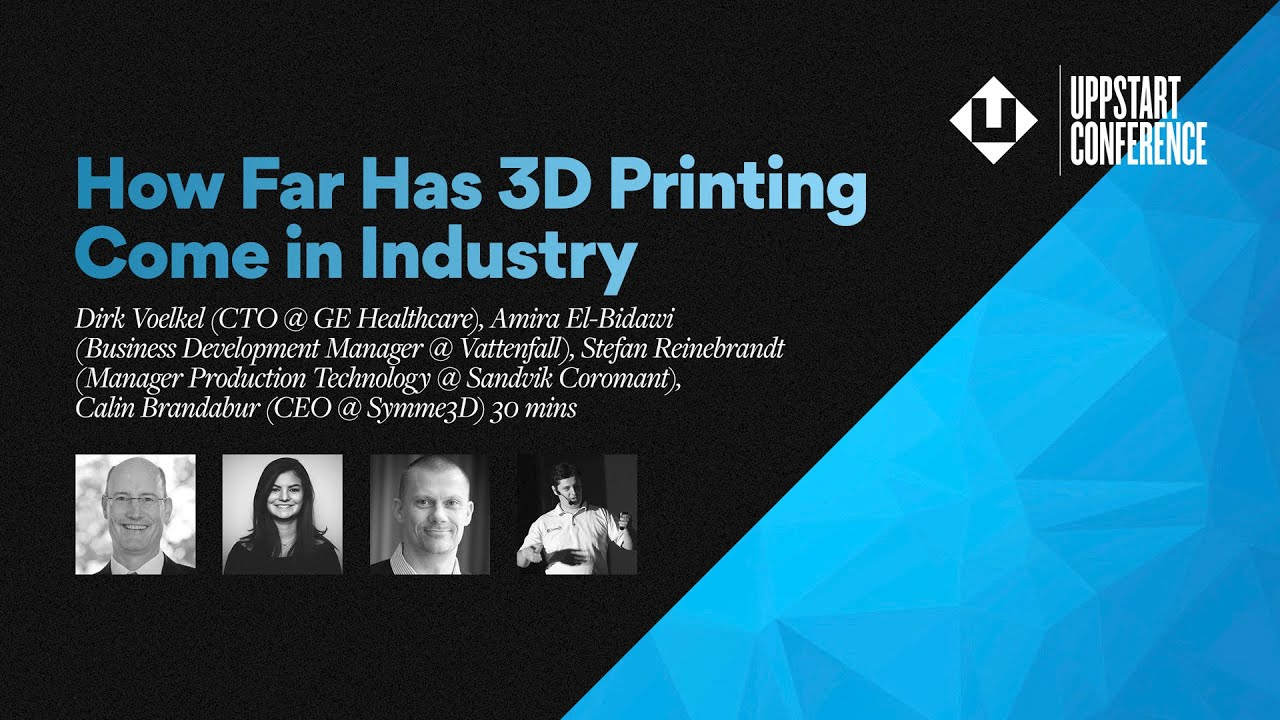 How Far Has 3D Printing Come In Industry | UPPSTART 2018