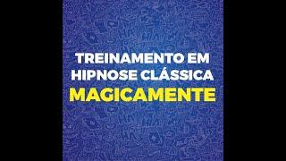 Treinamento de Hipnose Clássica MAGICAMENTE - Depoimento 2