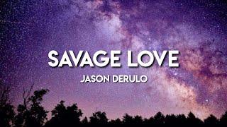 Jason Derulo - Savage Love (Liyrics Video)