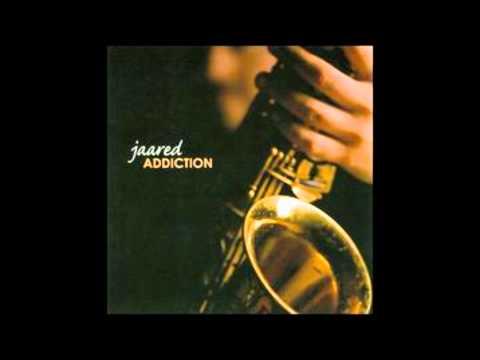 Jaared - Addiction