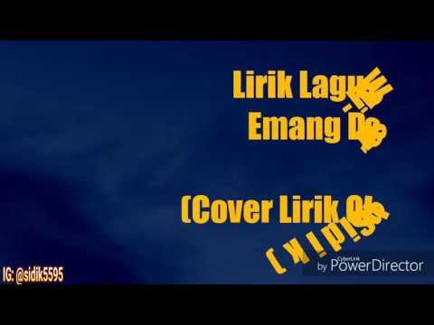 Lirik Lagu Wali - Emang Dasar (Cover Lirik Oleh Sidik) #31