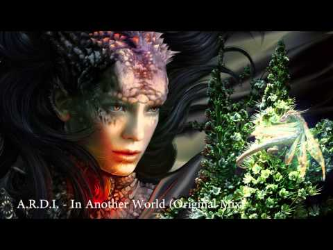 A. R. D. I. - In Another World (Original Mix)